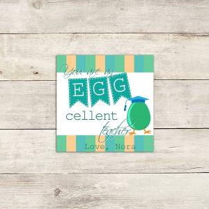 """""""You are an Eggcellent Teacher"""" Gift Tags"""